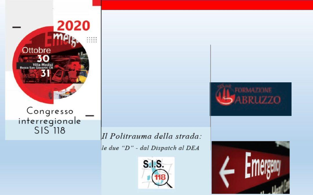 """CONGRESSO """"Il Politrauma della Strada: le due """"D"""" dal Dispatch al DEA"""" Lanciano 30/31 Ottobre 2020"""