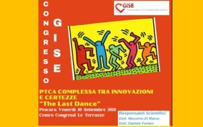 """CONGRESSO G I SE PTCA COMPLESSA TRA INNOVAZIONI E CERTEZZE """"The Last Dance"""" Pescara Venerdì 10 Settembre 2021 Centro Congressi Le Terrazze"""